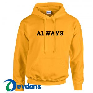 Always Hoodie Unisex Adult Size S to 2XL