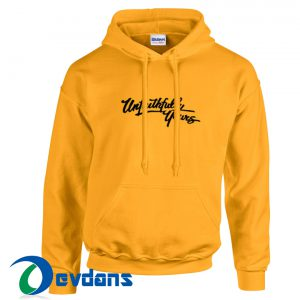 Unfaithfully Yours Hoodie Unisex Adult Size S to 2XL