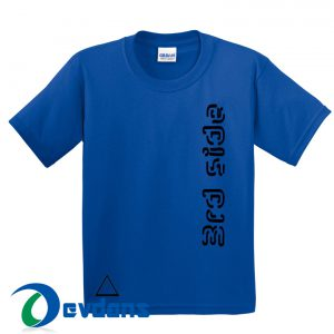 3rd Side T Shirt