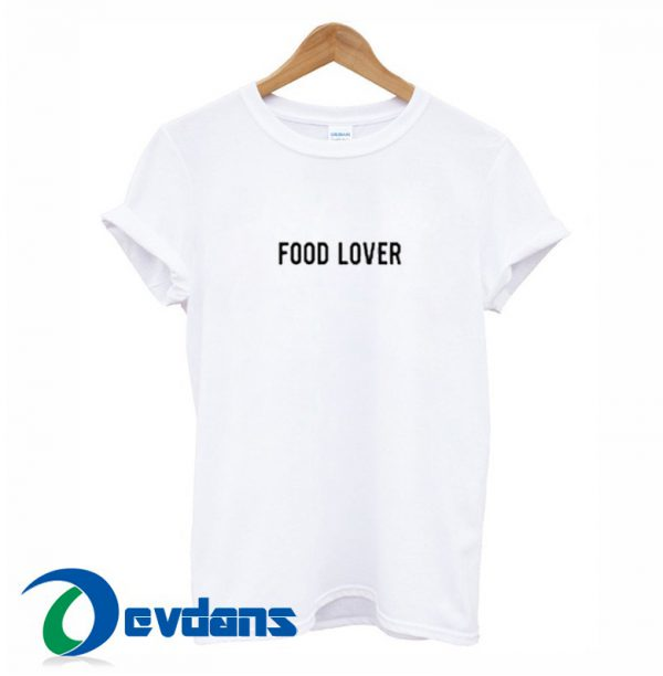 Food Lover T Shirt