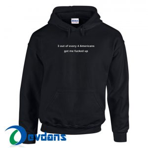 3 Out Of Every 4 Americans Hoodie