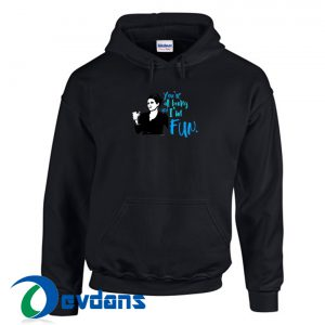 You're All Boring And I'm Fun Hoodie