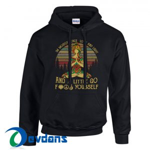 Yoga I'm Mostly Peace Love and Light Hoodie